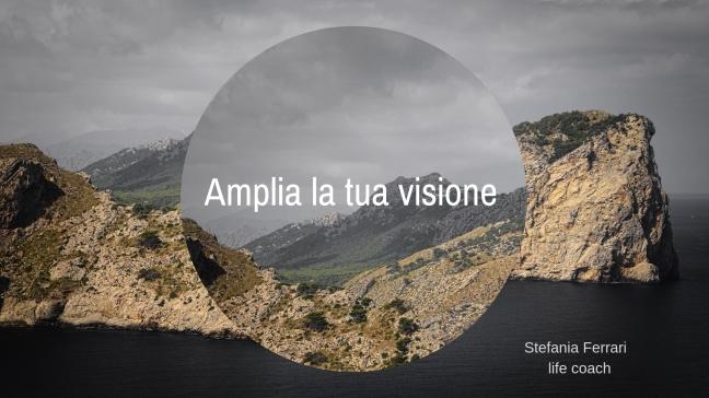 amplia la tua visione